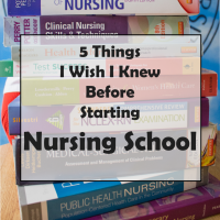 5 Things I Wish I Knew Before Starting Nursing School