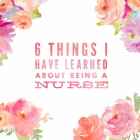 6 Things I Have Learned About Being a Nurse